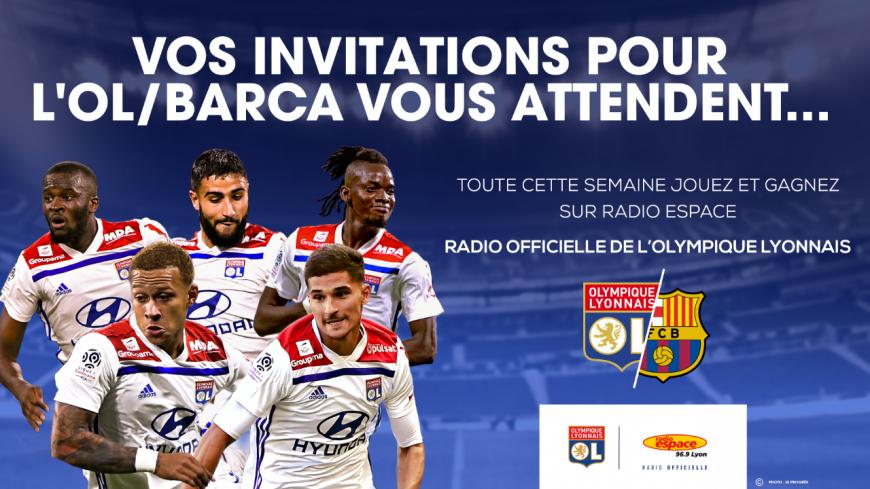 Radio ESPACE vous invite au match OL- FC BARCELONE !