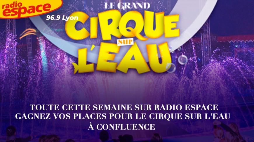 Gagnez vos invitations pour le spectacle du Cirque sur l'eau