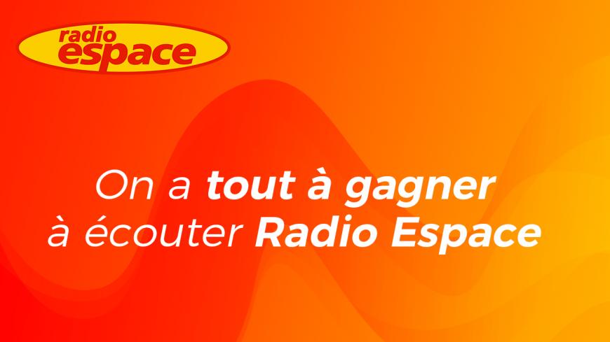 Musique, infos... on a tout à gagner à écouter Radio Espace!