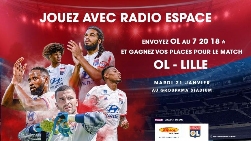 Radio Espace vous offre vos places OL / LILLE
