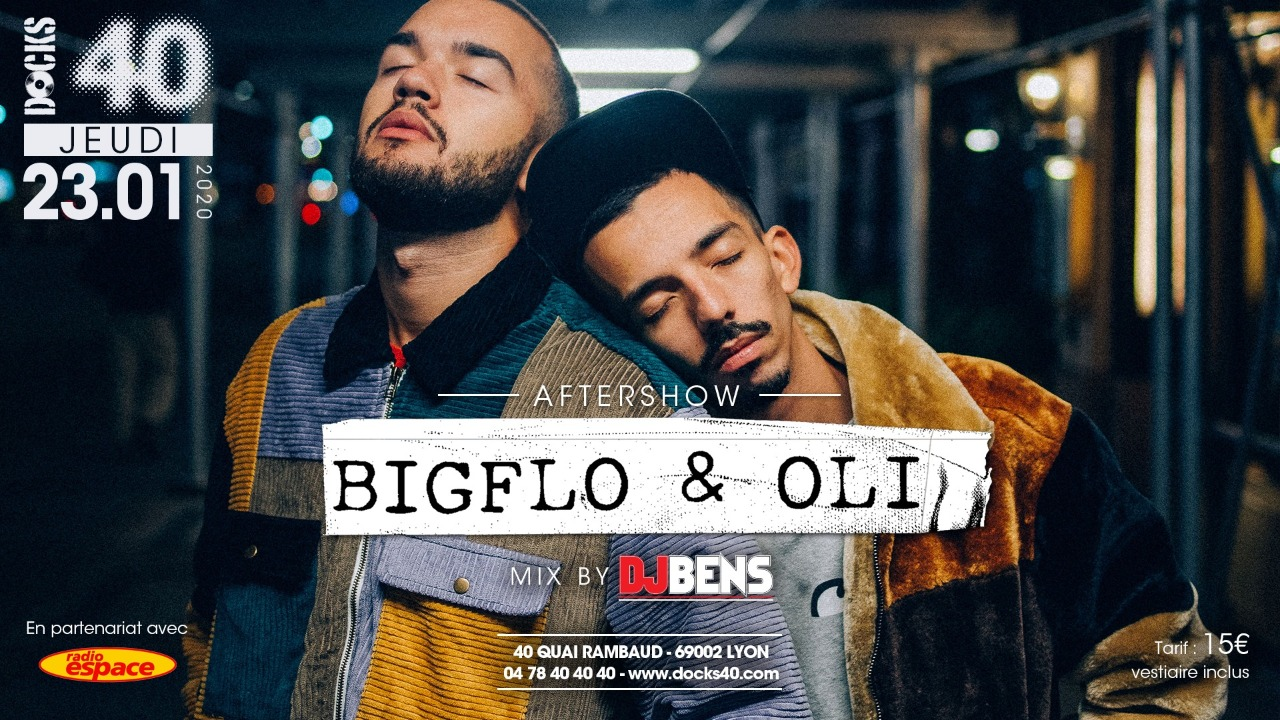 Aftershow BIG FLO & OLI - Jeudi 23 Janvier au Docks 40