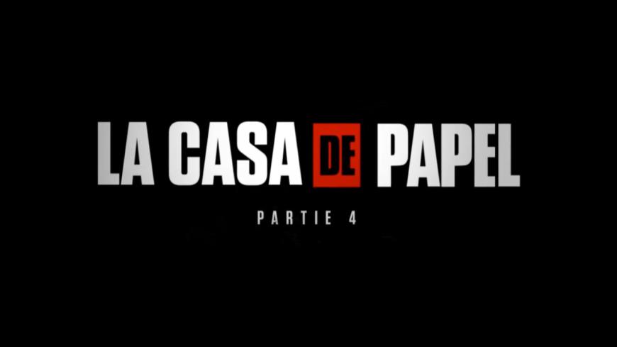 Découvrez La Casa de Papel saison 4 !