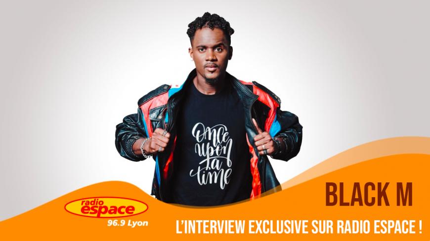 Black M : l'interview exclusive avec Radio ESPACE !